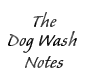 the dog wash notes
